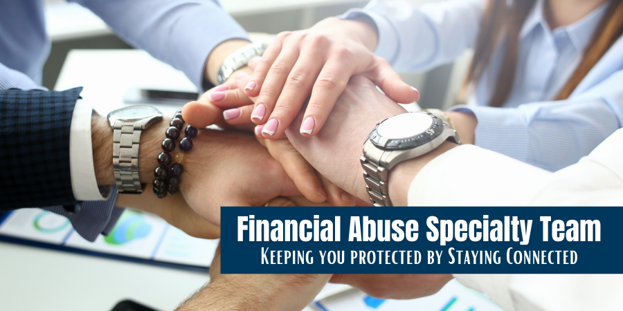 Financial Abuse Specialty Team